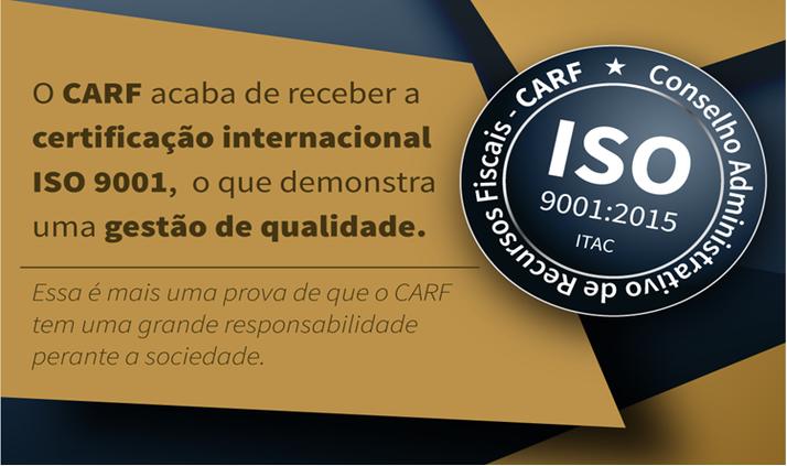 Carf recebe certificação de qualidade